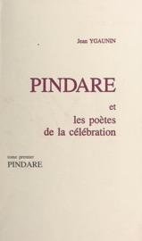 Download and Read Online Pindare et les poètes de la célébration (1). Pindare