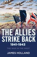 James Holland - The Allies Strike Back, 1941–1943 artwork