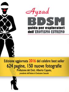 BDSM - Guida per esploratori dell'erotismo estremo (ed. 2016) Copertina del libro