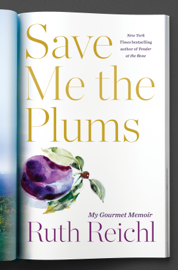 Save Me the Plums - Ruth Reichl book summary