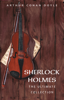 Arthur Conan Doyle: The Complete Sherlock Holmes (all the novels and stories in one single volume) - Arthur Conan Doyle
