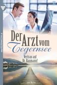 Der Arzt vom Tegernsee 22 – Arztroman