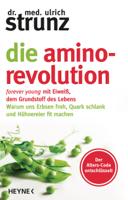 Dr. med. Ulrich Strunz - Die Amino-Revolution artwork