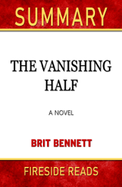 Summary of The Vanishing Half: A Novel by Brit Bennett