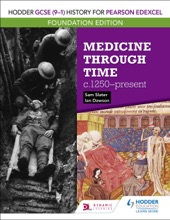 Hodder GCSE (9–1) History For Pearson Edexcel Foundation Edition: Medicine Through Time C.1250–present