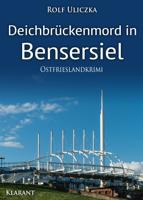Rolf Uliczka - Deichbrückenmord in Bensersiel. Ostfrieslandkrimi artwork