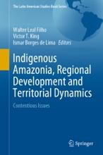Indigenous Amazonia, Regional Development And Territorial Dynamics