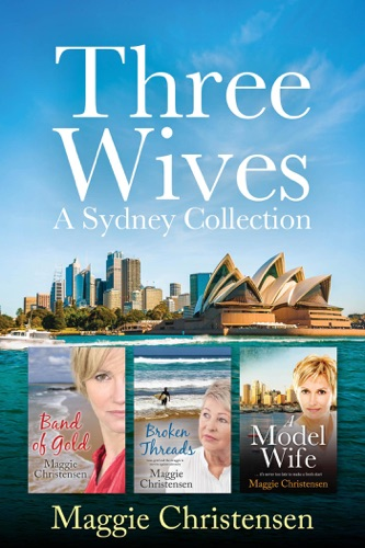 Maggie Christensen - Three Wives - a Sydney Collection