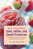 Old-Fashioned Jams, Jellies, and Sweet Preserves