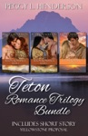 Teton Romance Trilogy Bundle Includes Short Story Yellowstone Proposal