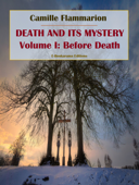 Death and its Mystery - Volume I: Before Death Book Cover
