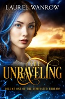 The Unraveling, Volume One of The Luminated Threads