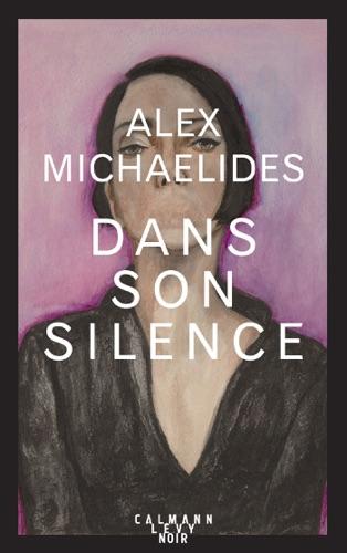 Alex Michaelides - Dans son silence