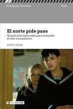 El Norte Pide Paso. 50 Películas Esenciales Para Entender El Cine Escandinavo