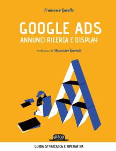 Google Ads - annunci ricerca e display. Costruisci, converti e analizza le tue campagne pubblicitarie Copertina del libro