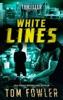 White Lines: A John Tyler Thriller