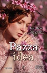 Pazza idea di Lexi Ryan Copertina del libro