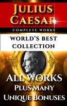 Julius Caesar Complete Works – World's Best Collection