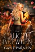 Caught Between: Rogues Shifter Series Book 5