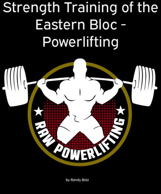 Strength Training of the Eastern Bloc - Powerlifting
