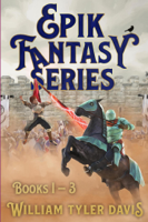 William Tyler Davis - Epik Fantasy: Books 1 - 3 artwork