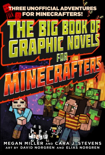 Megan Miller & Cara Stevens - The Big Book of Graphic Novels for Minecrafters