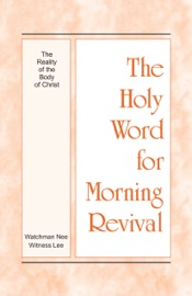The Holy Word for Morning Revival - The Reality of the Body of Christ PDF Download