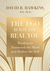 The Ego Is Not the Real You
