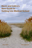 Kevin & Indira's New Guide to Getting Into Medical School