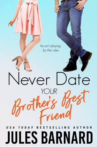Never Date Your Brother's Best Friend Book