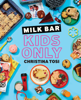 Christina Tosi - Milk Bar: Kids Only artwork