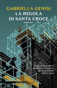 La regola di Santa Croce (Nero Rizzoli) Book Cover