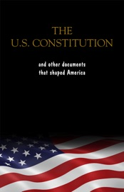 The Constitution Of The United States The Declaration Of Independence And The Bill Of Rights The U S Constitution All The Amendments And Other Essential Documents Of The American History Full Text