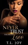 Never Trust The One You Love Book 1