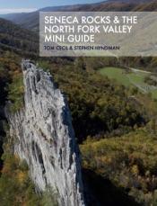 Seneca Rocks & the North Fork VALLEY Mini Guide