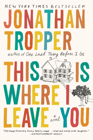 This Is Where I Leave You - Jonathan Tropper