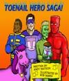 Toenail Hero Saga Part One