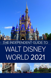 The Independant Guide to Walt Disney World 2021