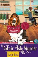 A Fair Isle Murder (The Bait & Stitch Cozy Mystery Series, Book 4)