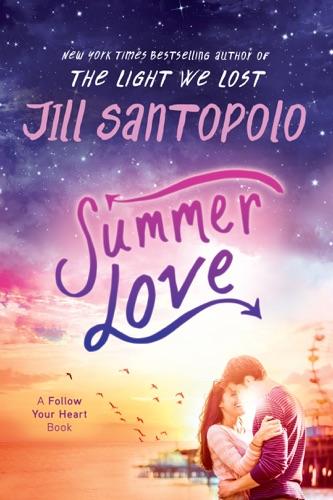 Jill Santopolo - Summer Love