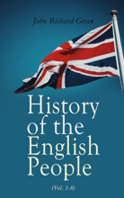 History Of The English People (Vol. 1-8)