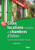 Gîtes, locations meublées et chambres d'hôtes : les clés d'une création réussie