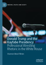 Donald Trump And The Kayfabe Presidency