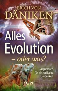 Alles Evolution - oder was? von Erich Däniken Buch-Cover