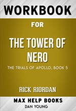 The Trials of Apollo, Book Five: The Tower of Nero by Rick Riordan (Max Help Workbooks)