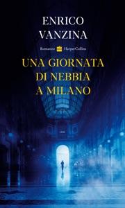Una giornata di nebbia a Milano di Enrico Vanzina Copertina del libro