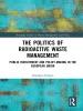 The Politics Of Radioactive Waste Management