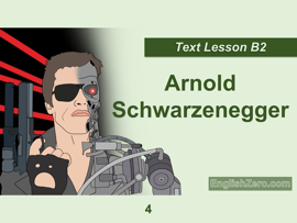 Arnold Schwarzenegger English Text Lesson 4 (B2 Level)