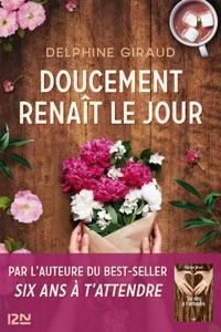 Doucement renaît le jour par Delphine Giraud Couverture de livre