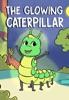 The Glowing Caterpillar